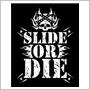 Slide or Die